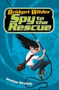 Bridget Wilder #2: Spy to the Rescue