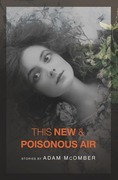 This New & Poisonous Air