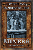 History's Most Dangerous Jobs: Miners