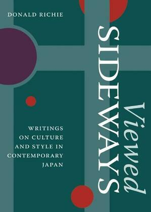 Viewed Sideways: Writings on Culture and Style in Contemporary Japan