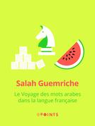 Le Voyage des mots arabes dans la langue française
