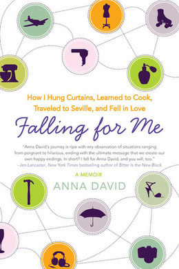 Falling for Me: How I Learned French, Hung Curtains, Traveled to Seville, and Fell in Love...