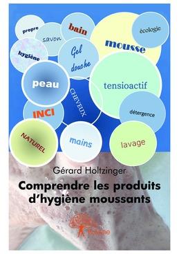 Comprendre les produits d'hygiène moussants