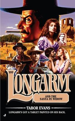Longarm #395: Longarm and the Santa Fe Widow