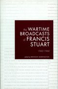 The Wartime Broadcasts of Francis Stuart 1942-1944