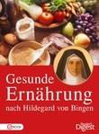 Gesunde Ernährung nach Hildegard von Bingen