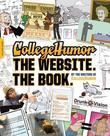 CollegeHumor. The Website. The Book.