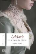Adélaïde et le cœur du Régent