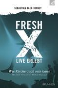 Fresh X - live erlebt