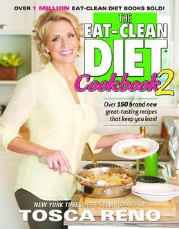 Tosca Reno - The Eat-Clean Diet Cookbook 2: More Great-Tasting Recipes That Keep You Lean