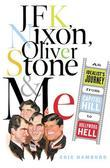 JFK, Nixon, Oliver Stone and Me: An Idealist's Journey From Capitol Hill To Hollywood Hell