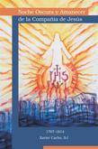 Noche oscura y amanecer de la Compañía de Jesús
