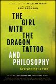 The Girl with the Dragon Tattoo and Philosophy: Everything Is Fire
