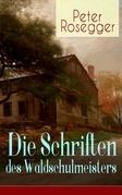 Die Schriften des Waldschulmeisters (Vollständige Ausgabe)