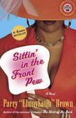 Sittin' in the Front Pew: A Novel