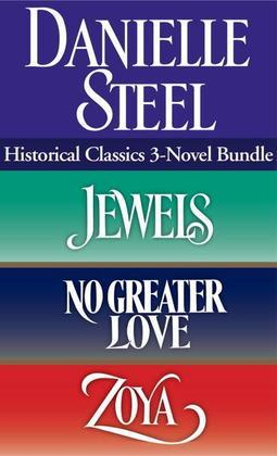 Historical Classics 3-Novel Bundle: Jewels, No Greater Love, and Zoya