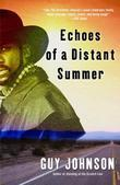 Echoes of a Distant Summer: A Novel
