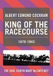 ALBERT EDMUND COCKRAM: KING OF THE RACECOURSE