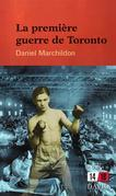 La premire guerre de Toronto
