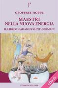 MAESTRI NELLA NUOVA ENERGIA - Il Libro di Adamus Saint-Germain