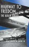 Highway to Freedom: The Berlin Airlift