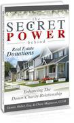 The Secret Power Behind Real Estate Donations: Enhancing The Donor/Charity Relationship