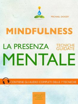 Mindfulness. La presenza mentale