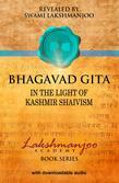 Bhagavad Gita: In the Light of Kashmir Shaivism