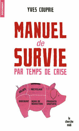 Manuel de survie par temps de crise