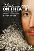 Shakespeare on Theatre: A Critical Look at His Theories and Practices