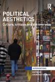 Political Aesthetics: Culture, Critique and the Everyday