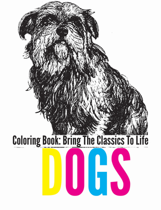 Dogs Coloring Book - Bring The Classics To Life
