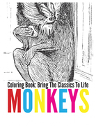 Monkeys Coloring Book - Bring The Classics To Life