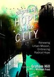 Signs of Hope in the City: Renewing Urban Mission, Embracing Radical Hope