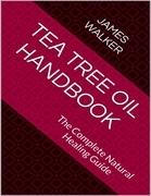 Tea Tree Oil Handbook: The Complete Natural Healing Guide