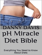 Ph Miracle Diet Bible: Everything You Need to Know About Diets