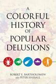 A Colorful History of Popular Delusions
