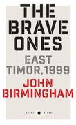The Brave Ones: East Timor, 1999
