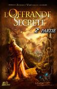 L'Offrande Secrète - 2e partie