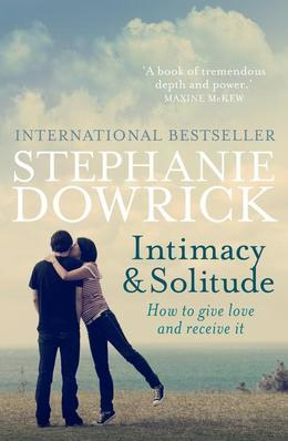 Intimacy and Solitude: How to give love and receive it
