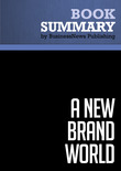 Summary: A New Brand World - Scott Bedbury