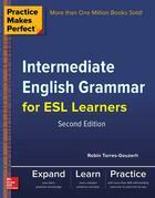 Practice Makes Perfect Intermediate English Grammar for ESL Learners