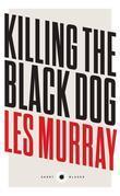 Killing the Black Dog