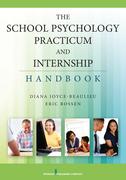 The School Psychology Practicum and Internship Handbook