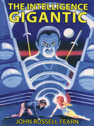 The Intelligence Gigantic: Expanded Edition