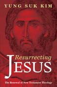 Resurrecting Jesus: The Renewal of New Testament Theology