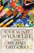 Your Money or Your Life: A Short Story