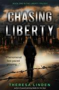 Chasing Liberty: Book One in the Liberty Trilogy