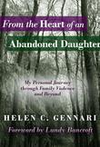 From The Heart of An Abandoned Daughter: My Personal Journey Through Family Violence and Beyond