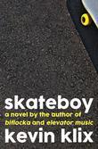 Skateboy: A Novel